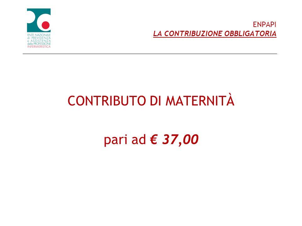 ENPAPI LA CONTRIBUZIONE OBBLIGATORIA CONTRIBUTO DI MATERNITÀ pari ad 37,00