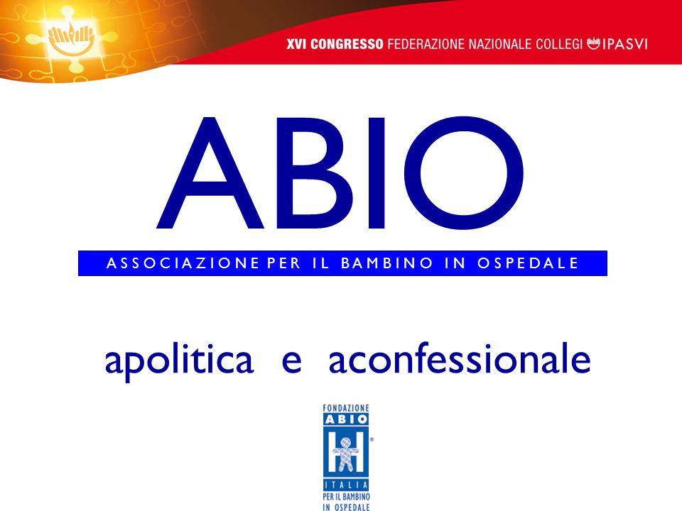 ABIO A S S O C I A Z I O N E P E R I L B A M B I N O I N O S P E D A L E apolitica e aconfessionale