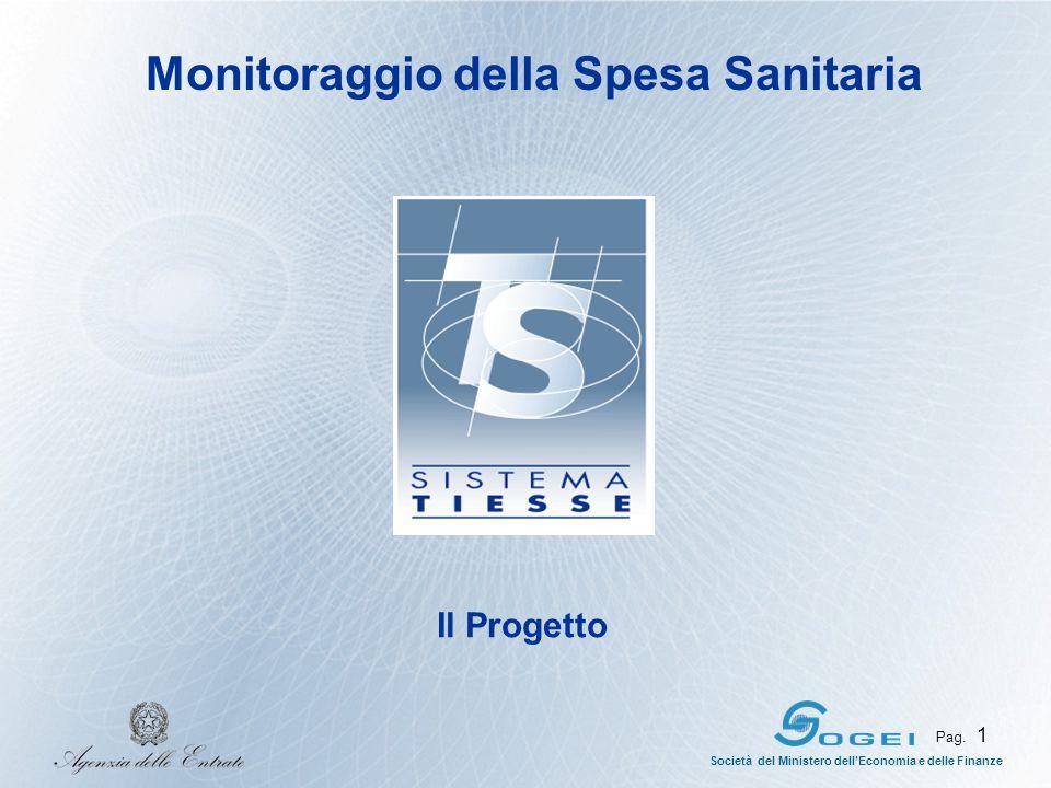 Pag. 1 Società del Ministero dellEconomia e delle Finanze Monitoraggio della Spesa Sanitaria Il Progetto