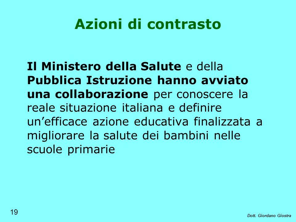 Il Ministero della Salute e della Pubblica Istruzione hanno avviato una collaborazione per conoscere la reale situazione italiana e definire unefficac