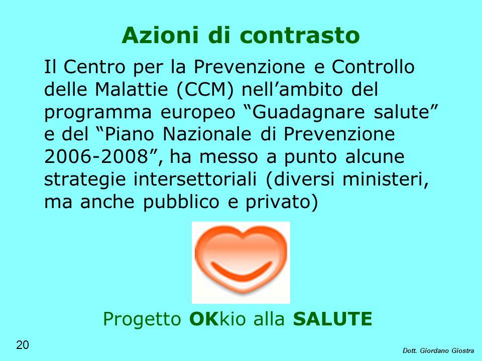 Il Centro per la Prevenzione e Controllo delle Malattie (CCM) nellambito del programma europeo Guadagnare salute e del Piano Nazionale di Prevenzione