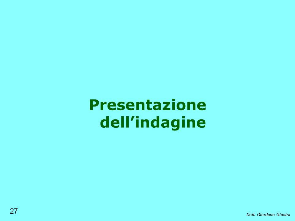 Presentazione dellindagine 27 Dott. Giordano Giostra