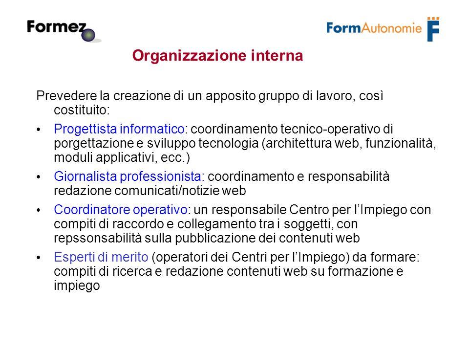 Organizzazione del sistema Il sistema dei servizi deve essere organizzato secondo logiche che si basano sul coinvolgimento degli attori tramite lo strumento web.