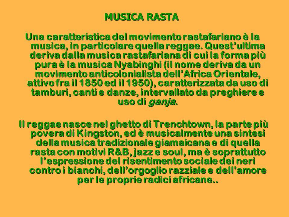 MUSICA RASTA Una caratteristica del movimento rastafariano è la musica, in particolare quella reggae. Questultima deriva dalla musica rastafariana di