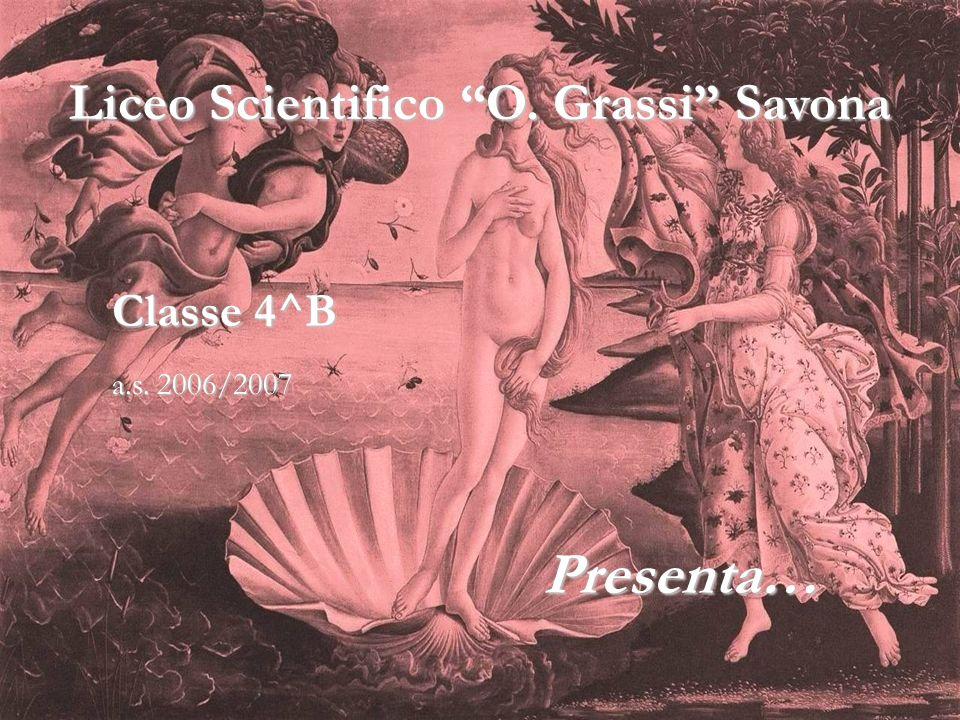Liceo Scientifico O. Grassi Savona Classe 4^B Presenta… a.s. 2006/2007