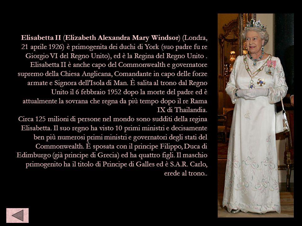 Elisabetta II (Elizabeth Alexandra Mary Windsor) (Londra, 21 aprile 1926) è primogenita dei duchi di York (suo padre fu re Giorgio VI del Regno Unito)