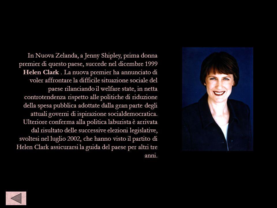 In Nuova Zelanda, a Jenny Shipley, prima donna premier di questo paese, succede nel dicembre 1999 Helen Clark. La nuova premier ha annunciato di voler