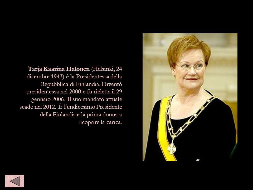 Tarja Kaarina Halonen (Helsinki, 24 dicembre 1943) è la Presidentessa della Repubblica di Finlandia. Diventò presidentessa nel 2000 e fu rieletta il 2