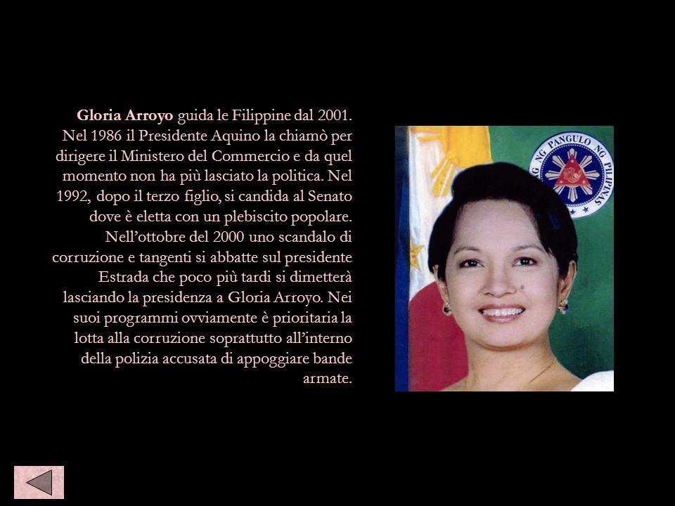 Gloria Arroyo guida le Filippine dal 2001. Nel 1986 il Presidente Aquino la chiamò per dirigere il Ministero del Commercio e da quel momento non ha pi