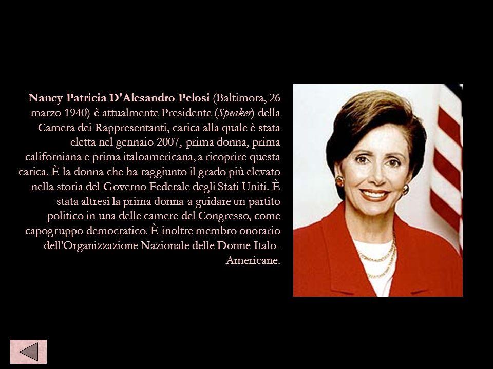 Nancy Patricia D'Alesandro Pelosi (Baltimora, 26 marzo 1940) è attualmente Presidente (Speaker) della Camera dei Rappresentanti, carica alla quale è s