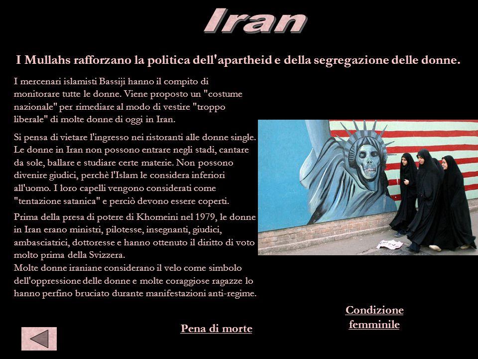 Iran Pena di morte I Mullahs rafforzano la politica dell'apartheid e della segregazione delle donne. I mercenari islamisti Bassiji hanno il compito di