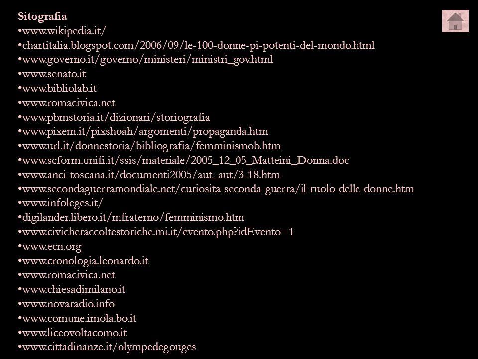 Sitografia www.wikipedia.it/ chartitalia.blogspot.com/2006/09/le-100-donne-pi-potenti-del-mondo.html www.governo.it/governo/ministeri/ministri_gov.htm