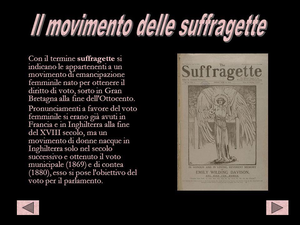 Con il termine suffragette si indicano le appartenenti a un movimento di emancipazione femminile nato per ottenere il diritto di voto, sorto in Gran B