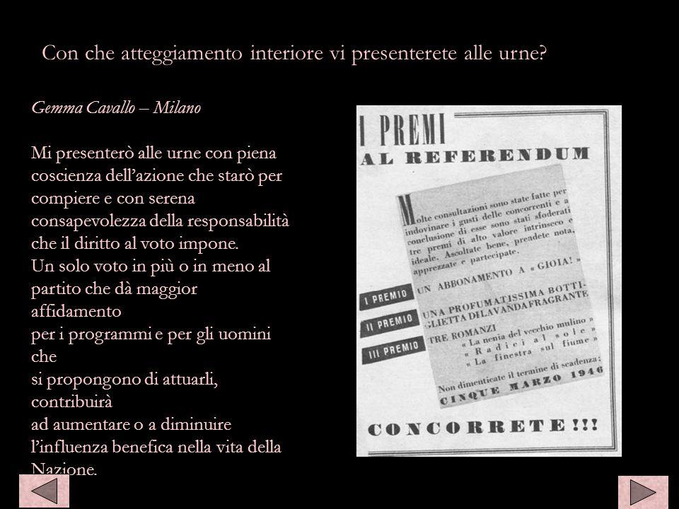 Gemma Cavallo – Milano Mi presenterò alle urne con piena coscienza dellazione che starò per compiere e con serena consapevolezza della responsabilità