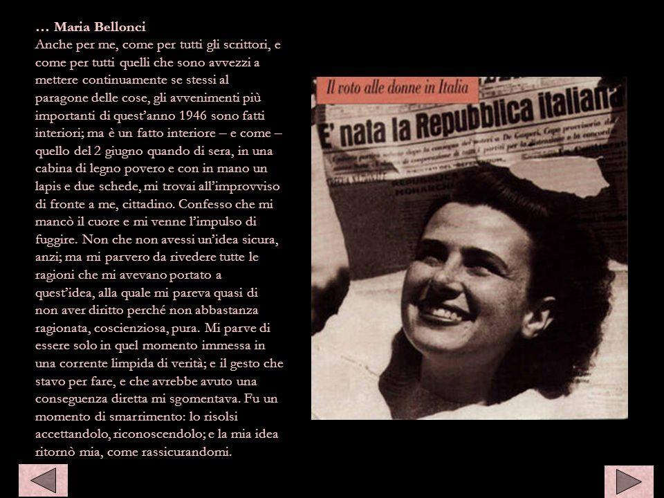 … Maria Bellonci Anche per me, come per tutti gli scrittori, e come per tutti quelli che sono avvezzi a mettere continuamente se stessi al paragone de