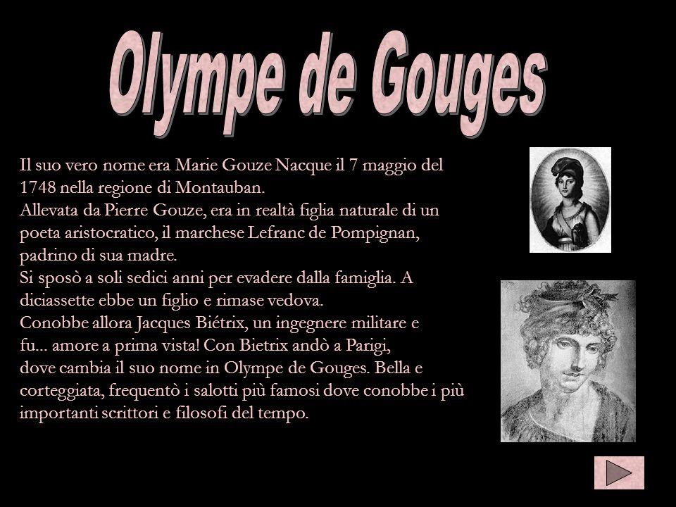 Il suo vero nome era Marie Gouze Nacque il 7 maggio del 1748 nella regione di Montauban.