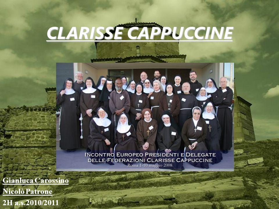 Le Monache Clarisse Cappuccine - in latino Moniales Clarisae Cappucinae - costituiscono un istituto femminile di vita consacrata della chiesa cattolica.