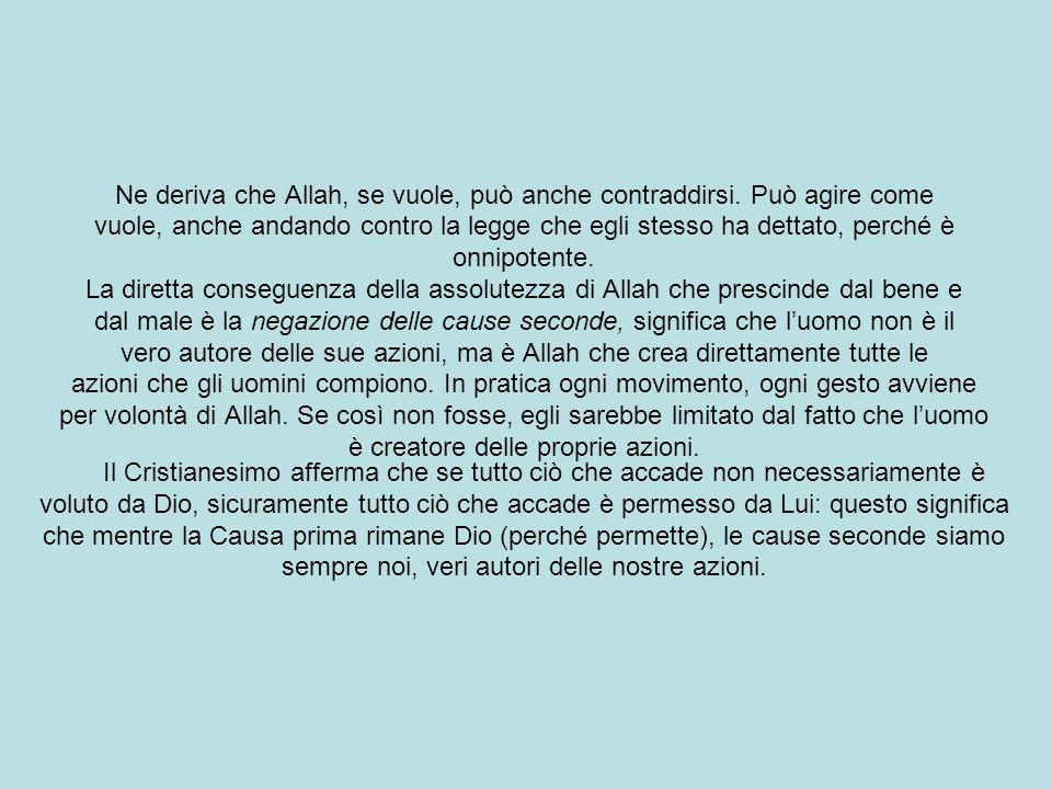 Ne deriva che Allah, se vuole, può anche contraddirsi.
