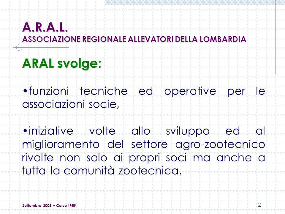 13 SVOLGIMENTO DELLE PROVE PROVECCFF PROVELQ Settembre 2003 – Corso IREF A.R.A.L.