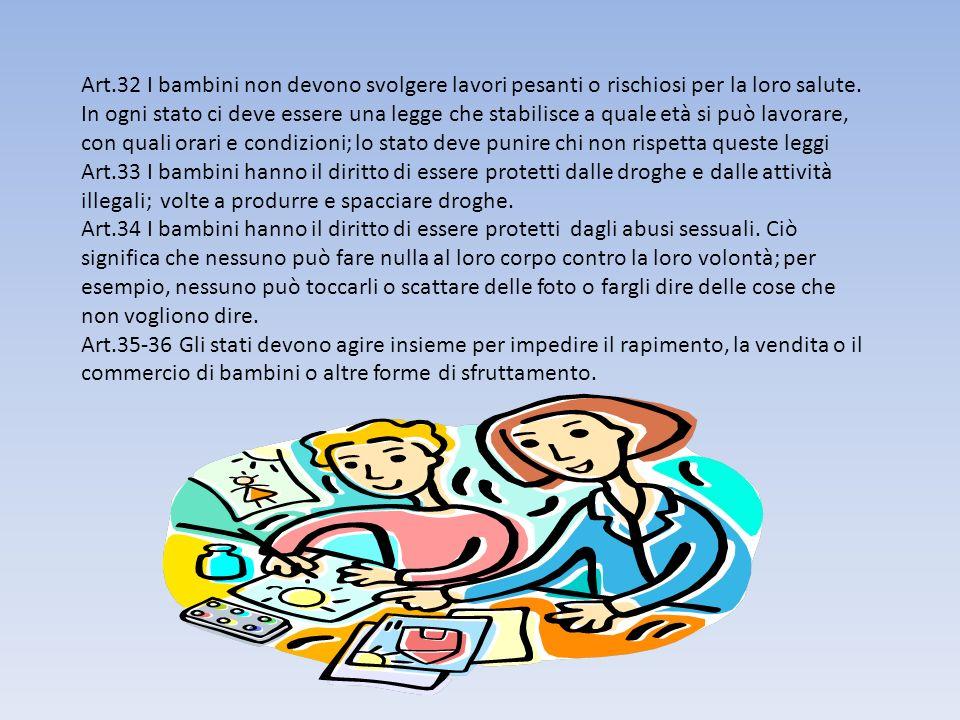 Art.32 I bambini non devono svolgere lavori pesanti o rischiosi per la loro salute.