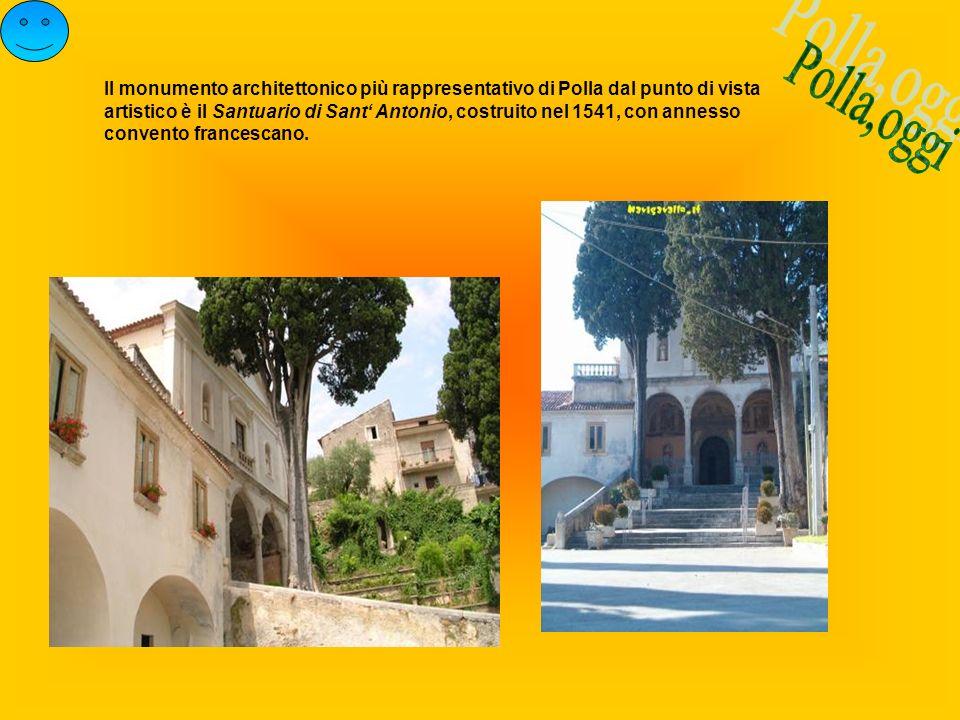 Il monumento architettonico più rappresentativo di Polla dal punto di vista artistico è il Santuario di Sant Antonio, costruito nel 1541, con annesso