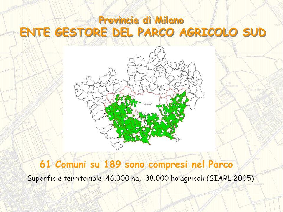 Provincia di Milano ENTE GESTORE DEL PARCO AGRICOLO SUD Provincia di Milano ENTE GESTORE DEL PARCO AGRICOLO SUD 61 Comuni su 189 sono compresi nel Par