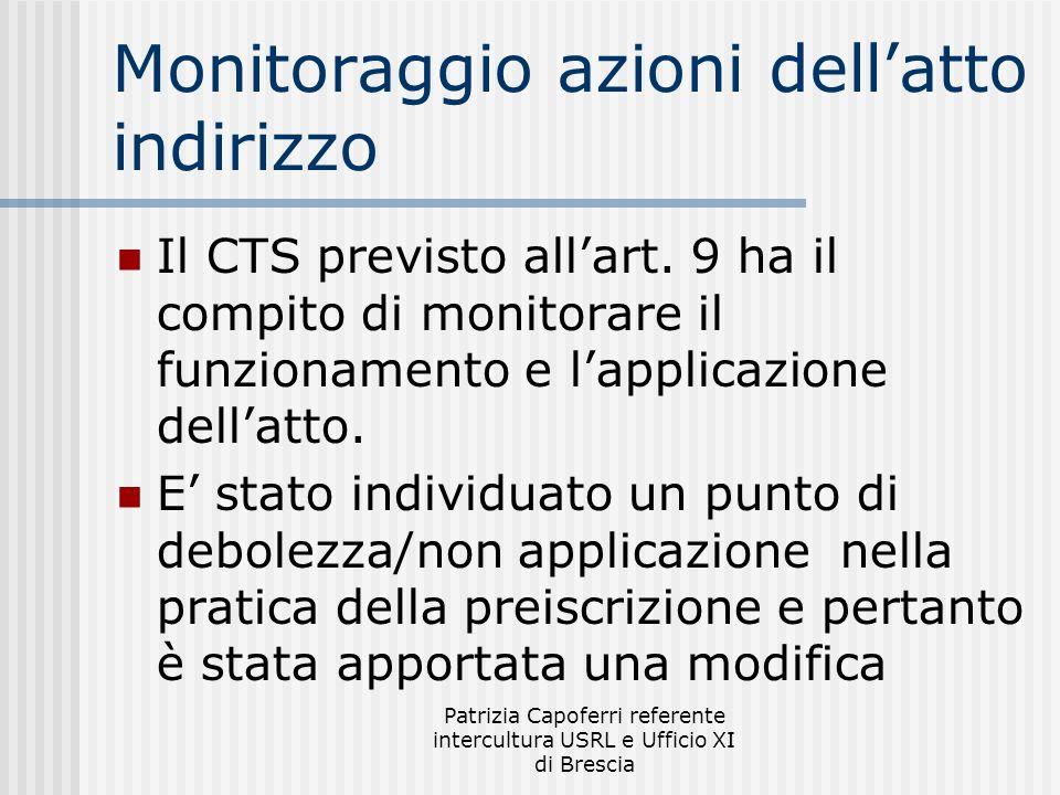 Patrizia Capoferri referente intercultura USRL e Ufficio XI di Brescia Monitoraggio azioni dellatto indirizzo Il CTS previsto allart. 9 ha il compito
