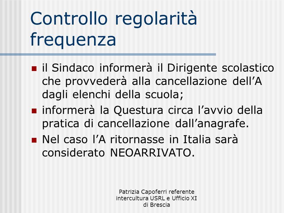 Patrizia Capoferri referente intercultura USRL e Ufficio XI di Brescia Controllo regolarità frequenza il Sindaco informerà il Dirigente scolastico che