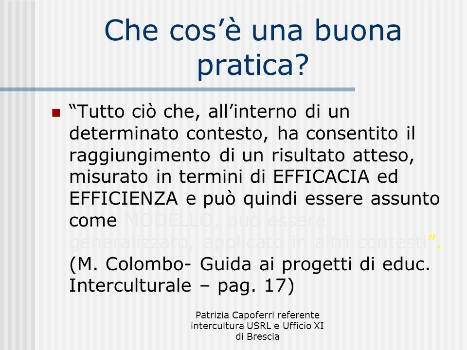 Patrizia Capoferri referente intercultura USRL e Ufficio XI di Brescia Che cosè una buona pratica.