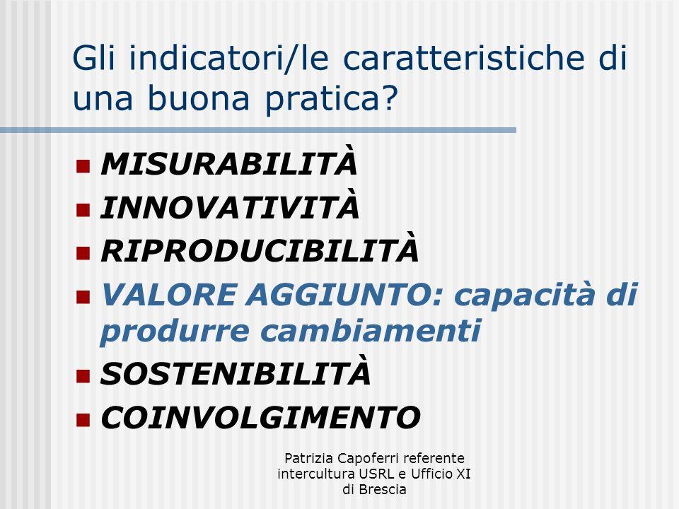 Patrizia Capoferri referente intercultura USRL e Ufficio XI di Brescia Gli indicatori/le caratteristiche di una buona pratica.