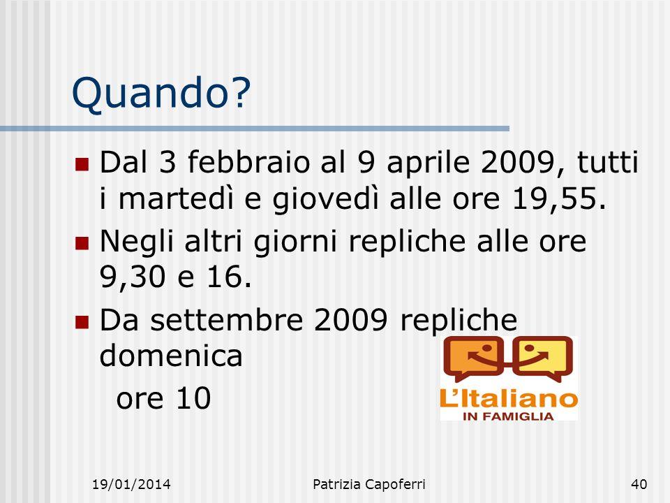 19/01/2014Patrizia Capoferri40 Quando.