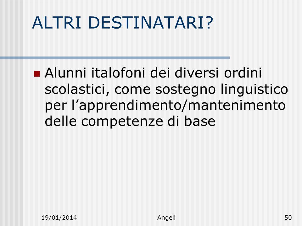 19/01/2014Angeli50 ALTRI DESTINATARI.
