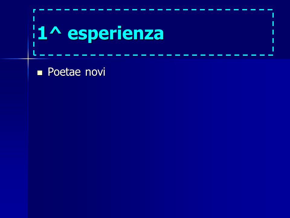 1^ esperienza Poetae novi Poetae novi