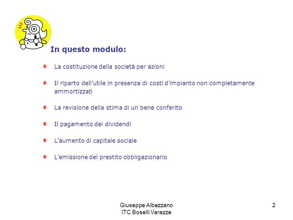 Giuseppe Albezzano ITC Boselli Varazze 2 La costituzione della società per azioni Il riparto dellutile in presenza di costi dimpianto non completament
