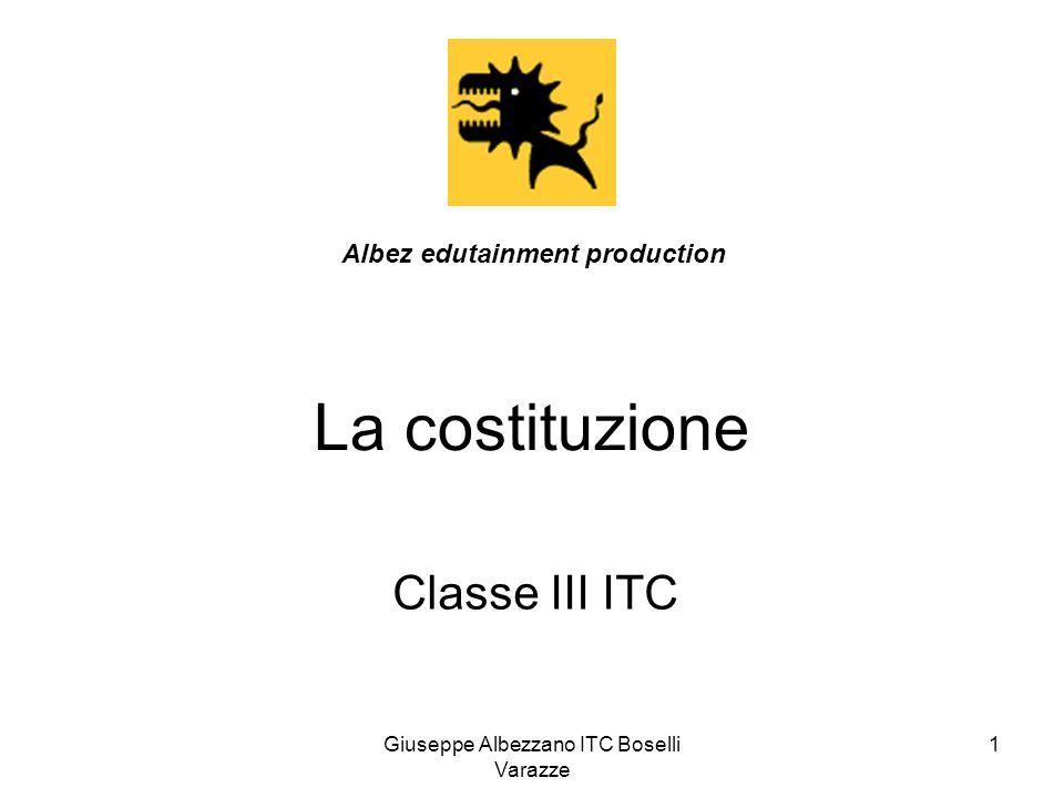 Giuseppe Albezzano ITC Boselli Varazze 1 La costituzione Classe III ITC Albez edutainment production