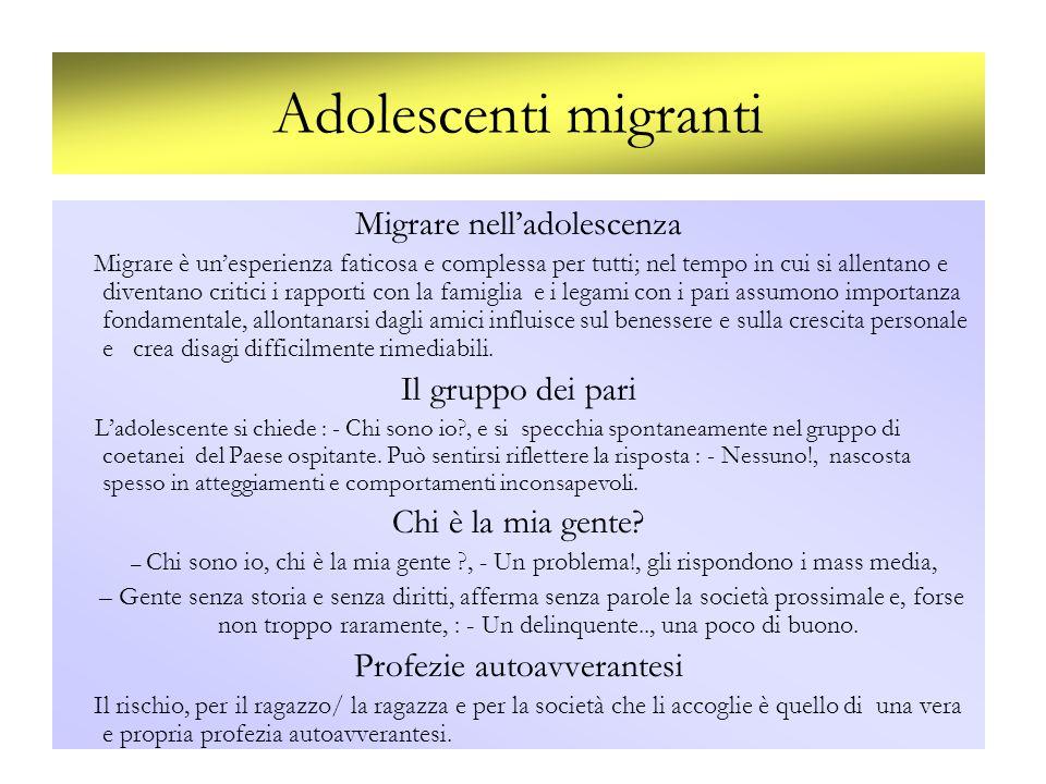 Adolescenti migranti Migrare nelladolescenza Migrare è unesperienza faticosa e complessa per tutti; nel tempo in cui si allentano e diventano critici