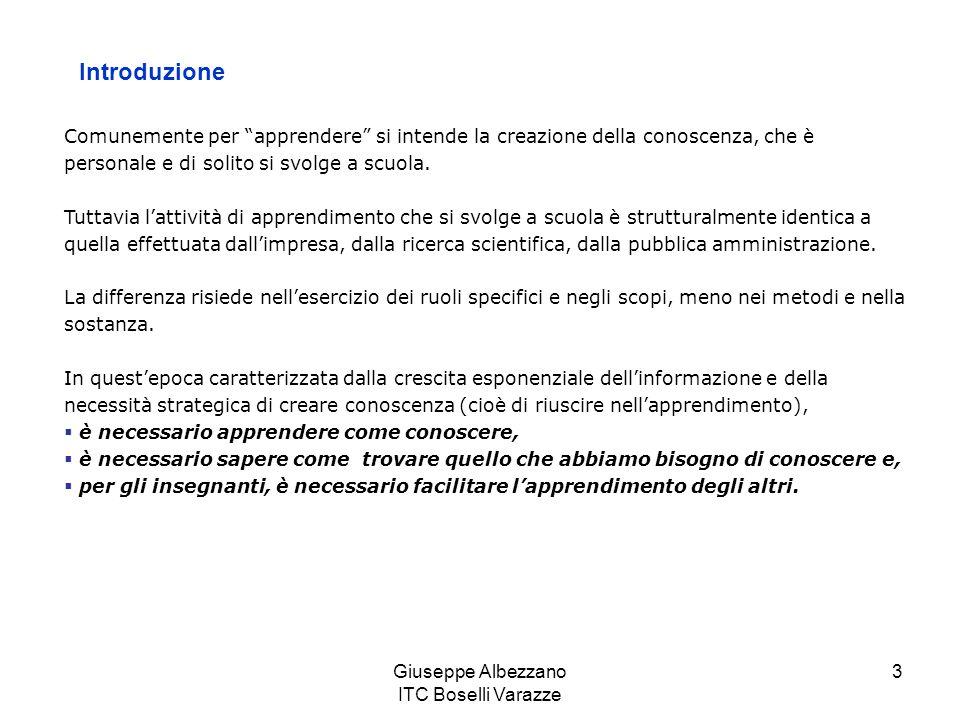 Giuseppe Albezzano ITC Boselli Varazze 4 È importante essere in grado di differenziare i concetti fondamentali con i quali lavoriamo: dati, informazione e conoscenza.