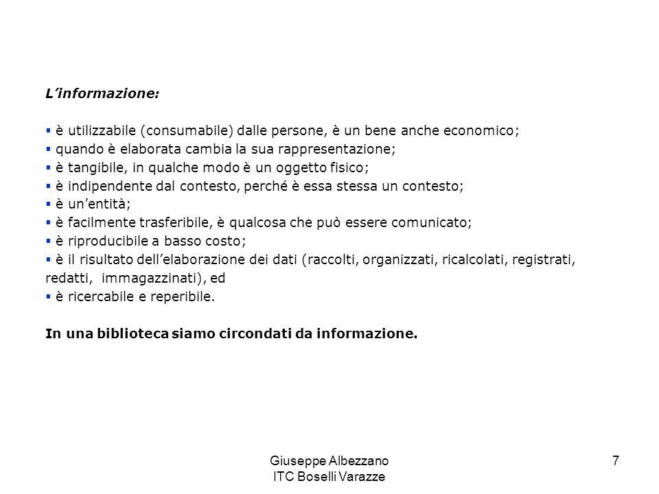Giuseppe Albezzano ITC Boselli Varazze 8 È importante tenere conto che, tanto dato quanto informazione, sono categorie che fanno riferimento al passato, a cose già accadute.