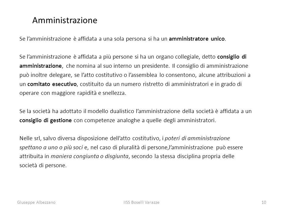IISS Boselli Varazze10 Amministrazione Se lamministrazione è affidata a una sola persona si ha un amministratore unico. Se lamministrazione è affidata