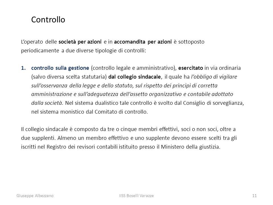 IISS Boselli Varazze11 Controllo Loperato delle società per azioni e in accomandita per azioni è sottoposto periodicamente a due diverse tipologie di
