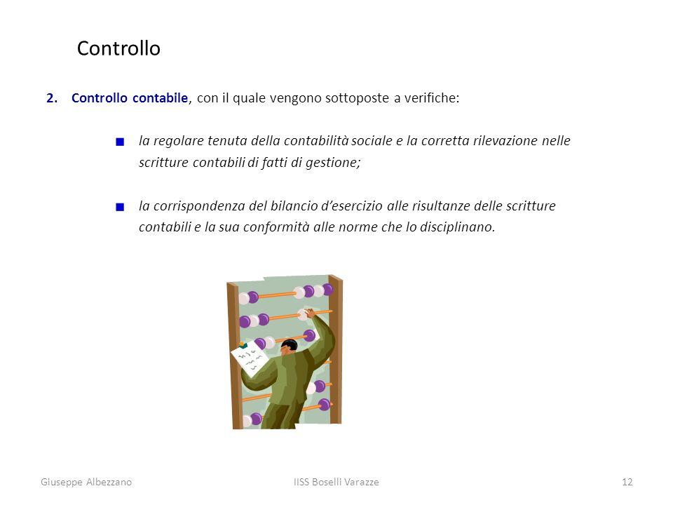 IISS Boselli Varazze12 Controllo 2.Controllo contabile, con il quale vengono sottoposte a verifiche: la regolare tenuta della contabilità sociale e la