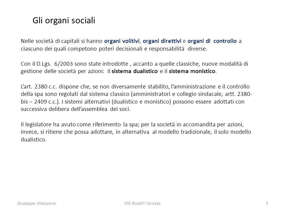 IISS Boselli Varazze3 Gli organi sociali Nelle società di capitali si hanno organi volitivi, organi direttivi e organi di controllo a ciascuno dei qua
