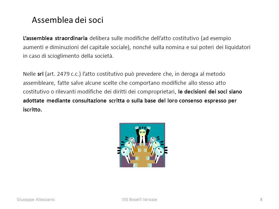 IISS Boselli Varazze8 Assemblea dei soci Lassemblea straordinaria delibera sulle modifiche dellatto costitutivo (ad esempio aumenti e diminuzioni del