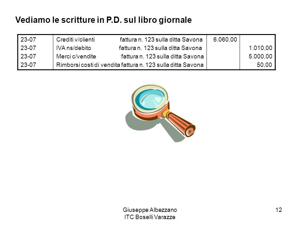 Giuseppe Albezzano ITC Boselli Varazze 12 Vediamo le scritture in P.D. sul libro giornale 23-07 Crediti v/clienti fattura n. 123 sulla ditta Savona IV