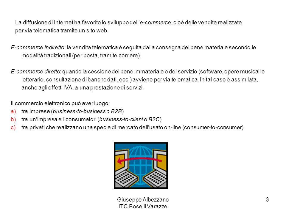 Giuseppe Albezzano ITC Boselli Varazze 3 La diffusione di Internet ha favorito lo sviluppo delle-commerce, cioè delle vendite realizzate per via telem