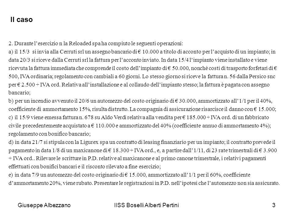 Giuseppe AlbezzanoIISS Boselli Alberti Pertini3 2. Durante lesercizio n la Reloaded spa ha compiuto le seguenti operazioni: a) il 15/3 si invia alla C