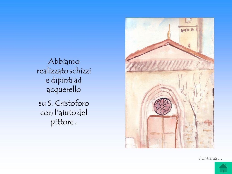 Abbiamo realizzato schizzi e dipinti ad acquerello su S. Cristoforo con laiuto del pittore. Continua …