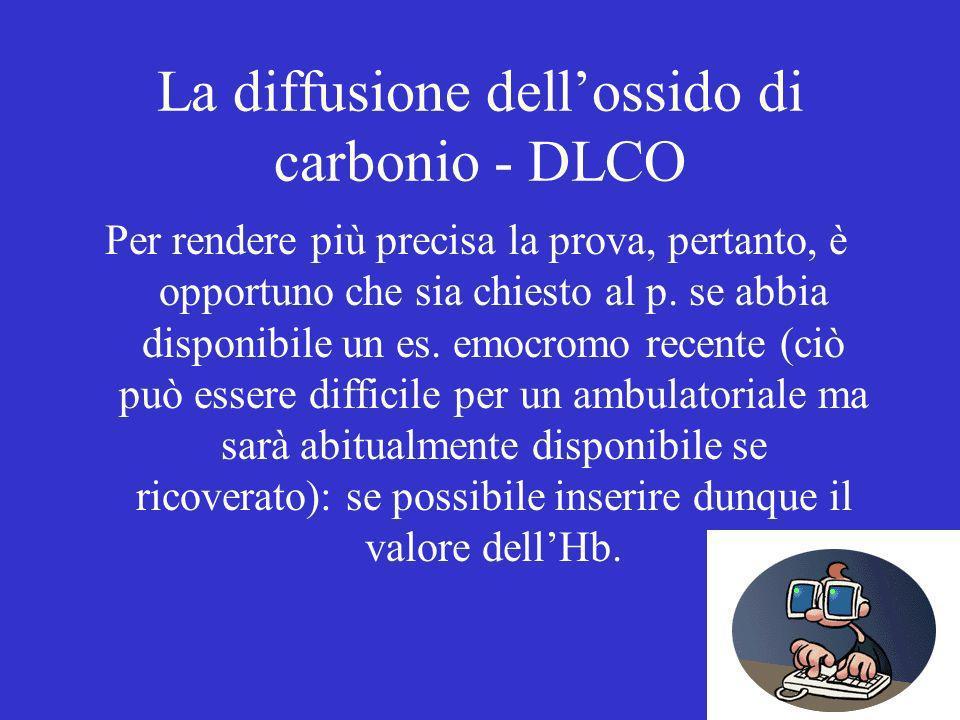 La diffusione dellossido di carbonio - DLCO Per rendere più precisa la prova, pertanto, è opportuno che sia chiesto al p. se abbia disponibile un es.