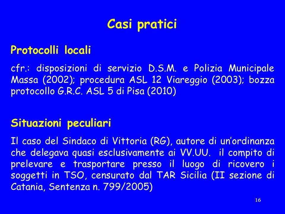 16 Casi pratici Protocolli locali cfr.: disposizioni di servizio D.S.M.