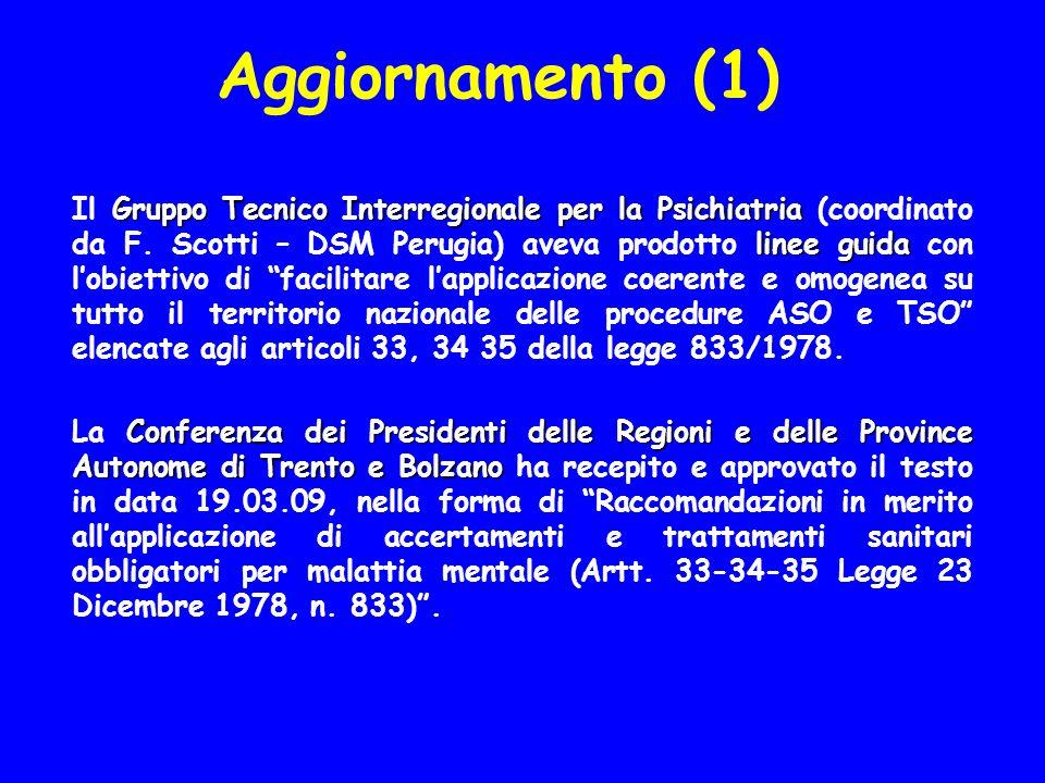 Aggiornamento (1) Gruppo Tecnico Interregionale per la Psichiatria linee guida Il Gruppo Tecnico Interregionale per la Psichiatria (coordinato da F.